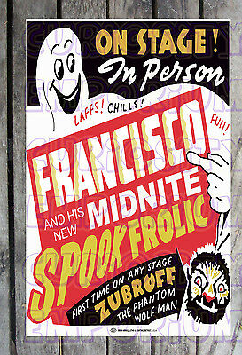 *francisco And His New Midnite Spook Show Frolic Spook Show Poster Reprint#10*