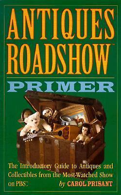 Antiques Roadshow Primer:The Introductory Guide to Antiques & Collectibles HB/DC