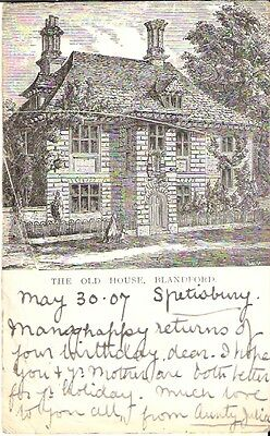 """""""THE OLD HOUSE,  BLANDFORD,  U.K.  early 1900's Post Card"""