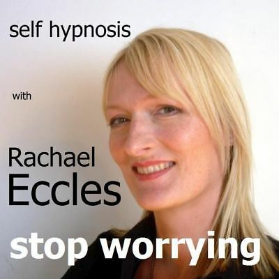 Stop Worrying Hypnosis Hypnotherapy CD, Ease anxiety by Rachael Eccles