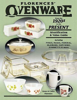 Florence's Ovenware from the 1920s to the Present Identification & Value Guide