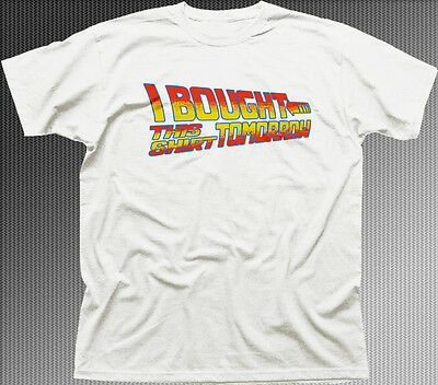 Back to the Future I bought this tshirt tomorrow funny white t-shirt HG9918