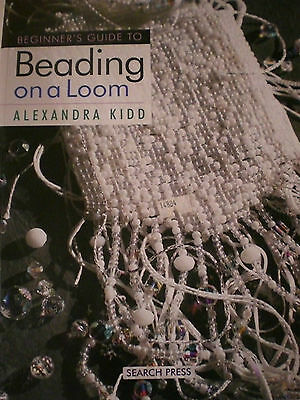 BEADING ON A  LOOM, BEGINNER'S GUIDE: ALEXANDRA KIDD, VGC  Crafts Beads s/c book