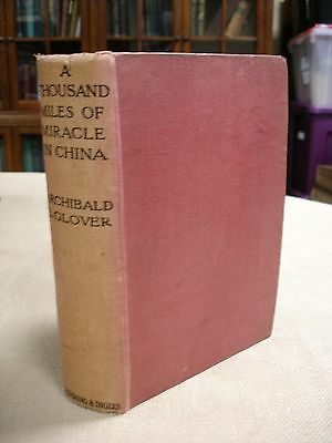 A Thousand Miles of Miracle in China written/inscribed by Archibald Glover -1918