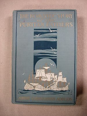 The Romantic Story of the Puritan Fathers by Albert C. Anderson - 1912 - FBHP-12