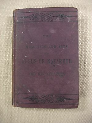 The Teachings and Acts of Jesus of Nazareth - 1885 - Bible - FBHP-3