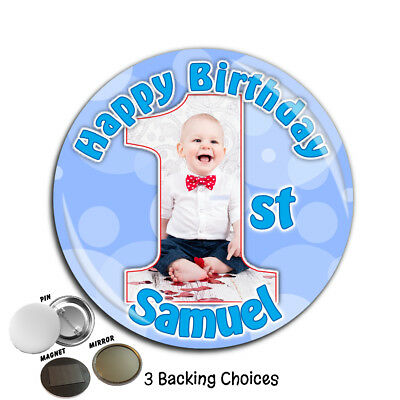 Large 75mm Personalised Cute Boys 1st First Happy Birthday PHOTO Badge ~ N46