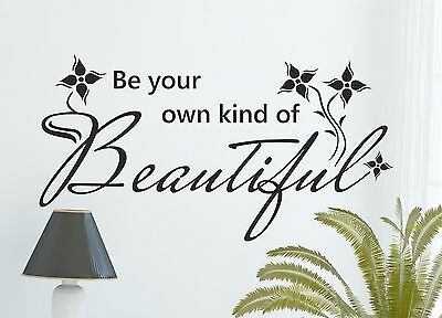 Be Your Own Kind of Beautiful Wall Quote Bedroom Vinyl Sticker FREE Shipping!