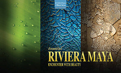 Essential Riviera Maya: Encounter With Beauty