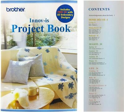Brother Project Book ~ Patterns And Embroidery Designs Included