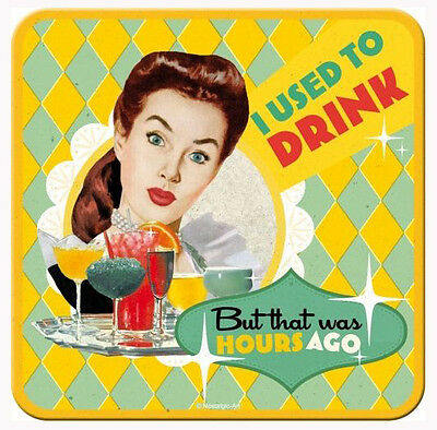 Retro Metal Coaster I DID DRINK 'But that was hours ago' cork base 1950's Style