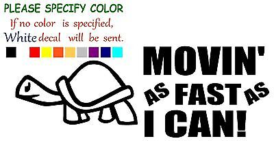 MOVIN AS FAST AS I CAN Turtle Funny Vinyl Decal Sticker Car Window laptop 12""