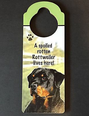"""A SPOILED ROTTEN Rottweiler LIVES HERE"" , dog sign 10"" DOORKNOB HANGER"