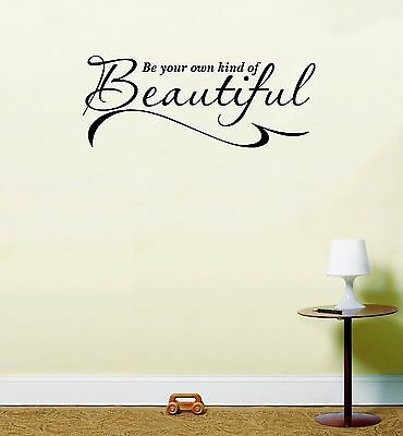Be your own kind of beautiful Vinyl Sticker Wall Art Lounge Inspirational