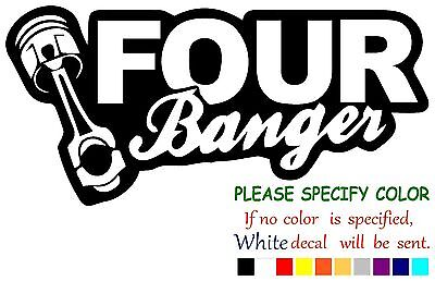 Four Banger Funny Vinyl Decal Sticker Car Window laptop tablet truck netbook 12""