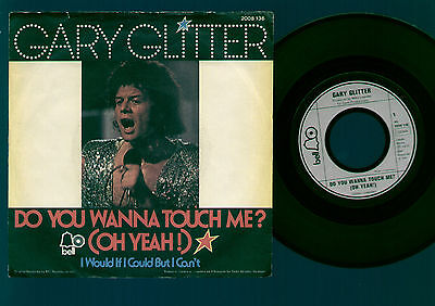 "7"" Gary Glitter Do You Wanna Touch Me? (Oh Yeah!) / I Would If I... Germany 1973"