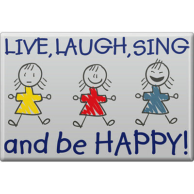 Kuehlschrankmagnet Schild Button Magnet Live Laugh Sing and be Happy 37967