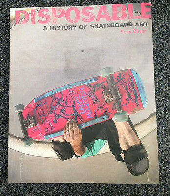 Disposable History of Skateboard Art Book by Sean Cliver RARE