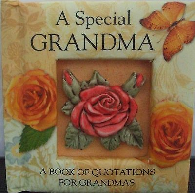 Quotations for A Special Grandma A Grandmother is a person with too much wisdom