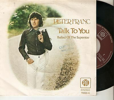 "PETER FRANC 7"" SPAIN 45 TALK TO YOU + BALLAD OF THE SUPER STAR 1973 PYE Records"
