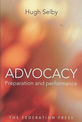 Advocacy - Preparation and Performace by Hugh Selby (Paperback, 2009)