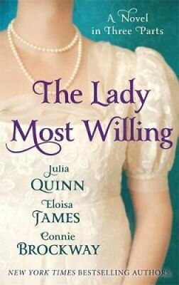 The Lady Most Willing: A Novel in Three Parts by Connie Brockway, Julia...