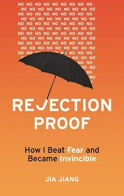 Rejection Proof How I Beat Fear and Became Invincible by Jia Jiang 9781847941442