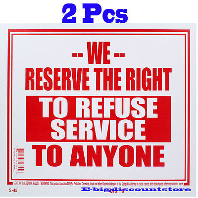 "2 Pcs 9"" x 12"" WE RESERVE THE RIGHT TO REFUSE SERVICE TO ANYONE"" Sign BAZIC S-45"