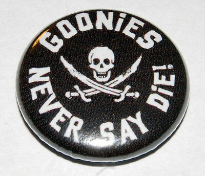 GOONIES NEVER SAY DIE 25MM / 1 INCH BUTTON BADGE RETRO CULT 80s MOVIE