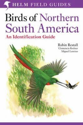 Birds of Northern South America: Species Accounts: v. 1: Identification Guide...
