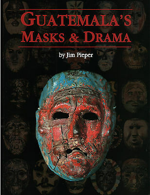 Guatemala's Masks and Drama PAPERBACK by Jim Pieper - BRAND NEW -C