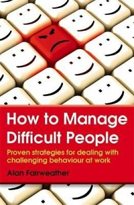 How to Manage Difficult People Proven strategies for dealing wi... 9780716023982