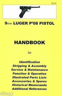 LUGER P'08 PISTOL, 9mm  Assembly, Disassembly Collectors Handbook