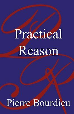 Practical Reason: On the Theory of Action by Pierre Bourdieu (Paperback, 1998)