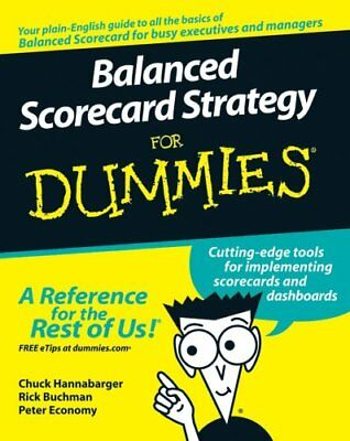 Balanced Scorecard Strategy For Dummies by Charles Hannabarger, Peter...