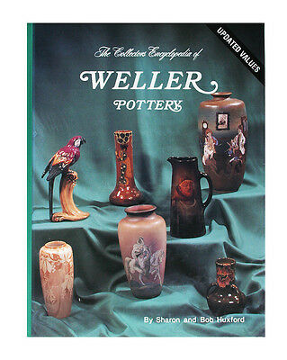 Collector's Encyclopedia of Weller Pottery by Sharon & Bob Huxford