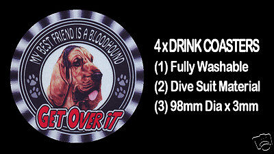 "4 x MY BEST FRIEND IS A BLOODHOUND DOG ""GET OVER IT"" DRINK COASTERS"