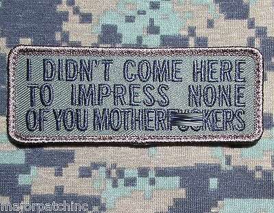 I Didn't Come Here To Impress Usa Army Morale Forest Badge Velcro® Brand Patch