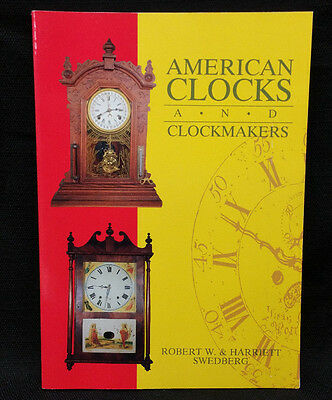 American Clocks and Clockmakers Book By Robert W. & Harriett Swedberg Time Clock