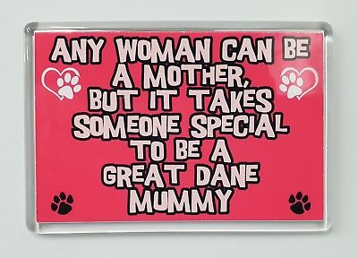 WOMAN CAN BE MOTHER SOMEONE SPECIAL TO BE GREAT DANE MUMMY Fridge Magnet