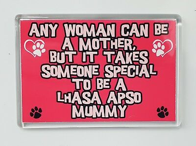 ANY WOMAN CAN BE A LHASA APSO MUMMY Novelty Fridge Magnet Gift/Present