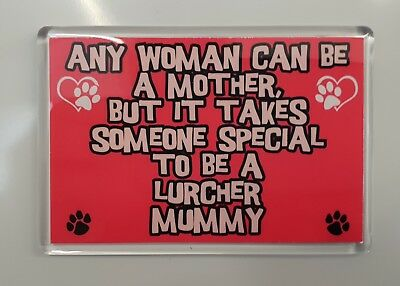 WOMAN CAN BE MOTHER SOMEONE SPECIAL TO BE A LURCHER MUMMY Fridge Magnet