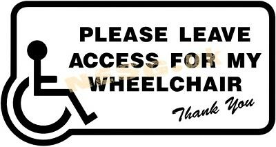 Please Leave Access For My Wheelchair sticker motobility disabled