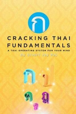 Cracking Thai Fundamentals A Thai Operating System for Your Mind 9781514899465
