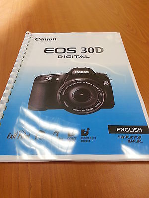 Canon  Eos 30D Full Instruction Manual  Printed 200 Pages A5