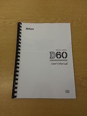 Nikon D60 Dgital Camera Fully Printed A5 User Manual Guide Handbook 204 Pages