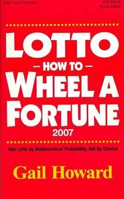 Lotto How to Wheel a Fortune 2007: Win Lotto by Mathematical Pr... 9780945760849