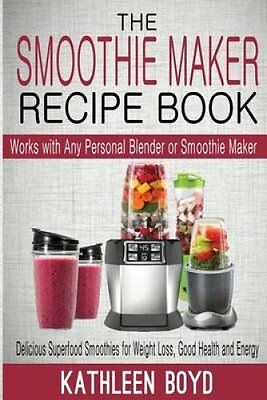 The Smoothie Maker Recipe Book Delicious Superfood Smoothies fo... 9781512345216