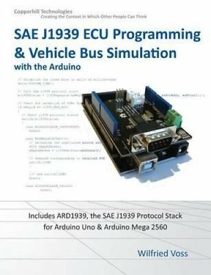 Sae J1939 ECU Programming & Vehicle Bus Simulation with Arduino 9781938581182