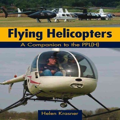 Flying Helicopters: A Companion to the PPL(H) by Helen Krasner (Paperback, 2011)